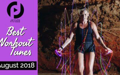 Best Workout Music August 2018